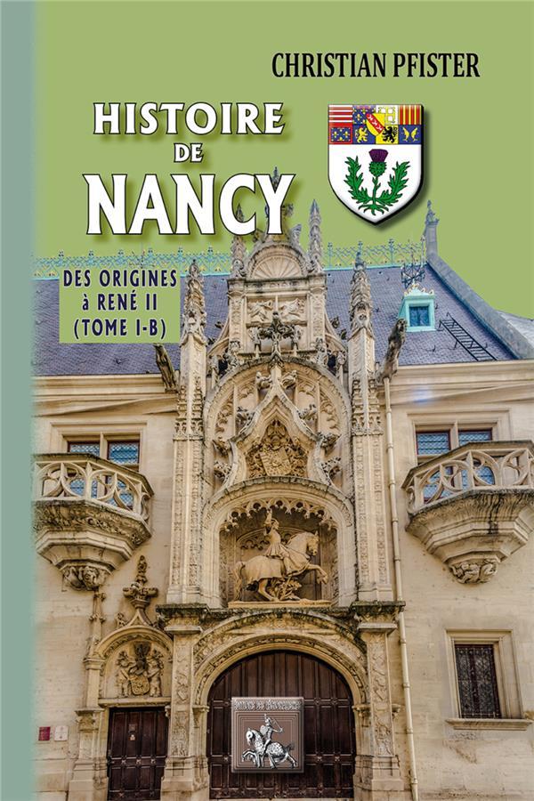 HISTOIRE DE NANCY (TOME 1-B)