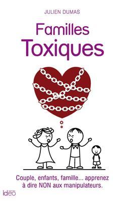FAMILLES TOXIQUES - LES MANIPULATEURS DANS LE COUPLE ET LA FAMILLE