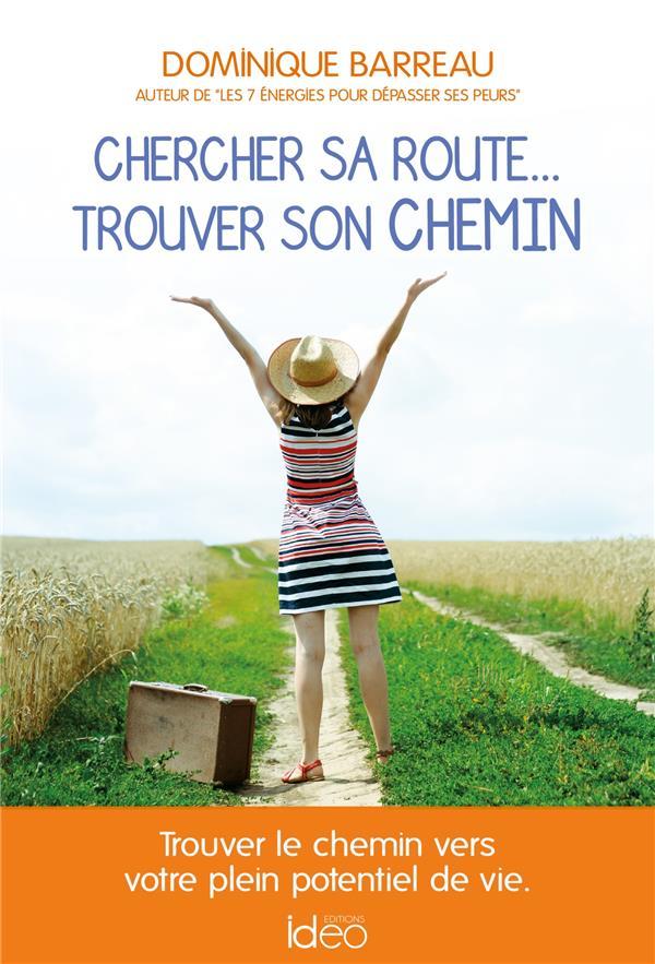 CHERCHER SA ROUTE... TROUVER SON CHEMIN