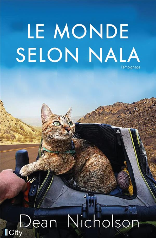 LE MONDE SELON NALA - UN HOMME, UN CHAT PERDU... UN INCROYABLE TOUR DU MONDE A VELO
