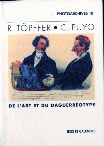 R. TOPFFER - C. PUYO - DE L'ART ET DU DAGUERREOTYPE