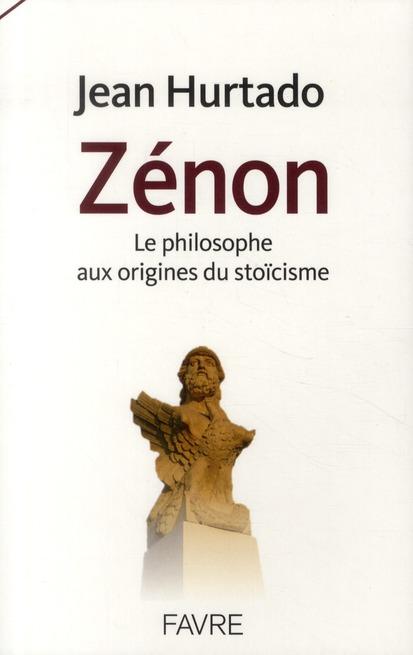 ZENON - LE PHILOSOPHE AUX ORIGINES DU STOICISME