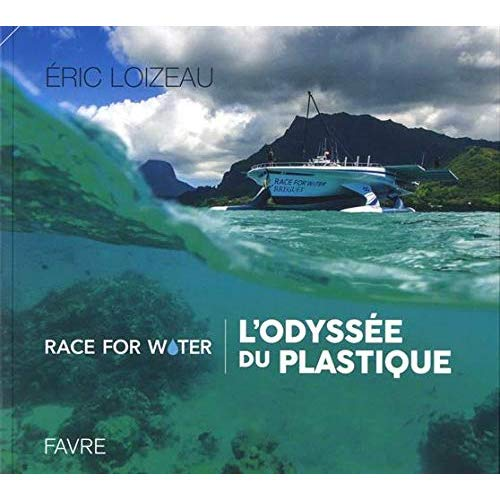 RACE FOR WATER / L'ODYSSEE DU PLASTIQUE