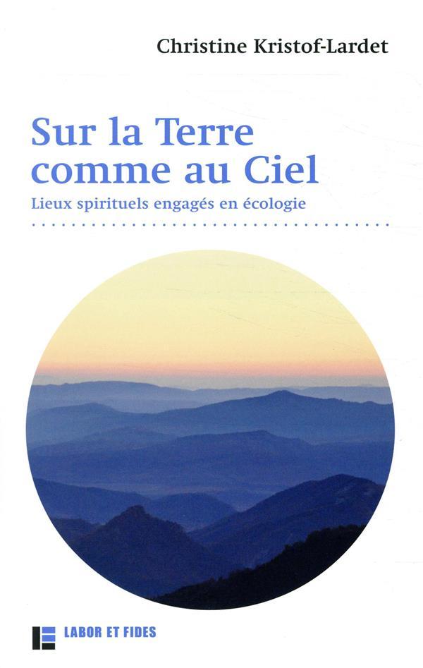 SUR LA TERRE... COMME AU CIEL - COMMUNAUTES SPIRITUELLES ENGAGEES EN ECOLOGIE