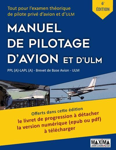 MANUEL DE PILOTAGE D'AVION ET D'ULM - 6EME EDITION