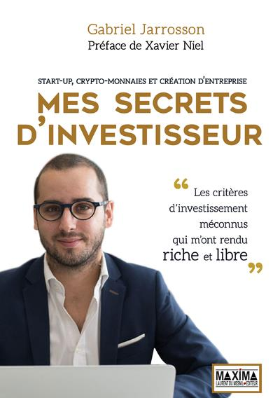 MES SECRETS D'INVESTISSEUR - START-UP, CRYPTO-MONNAIES ET CREATION D'ENTREPRISE