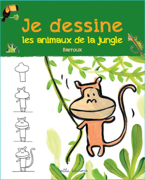 JE DESSINE LES ANIMAUX DE LA JUNGLE