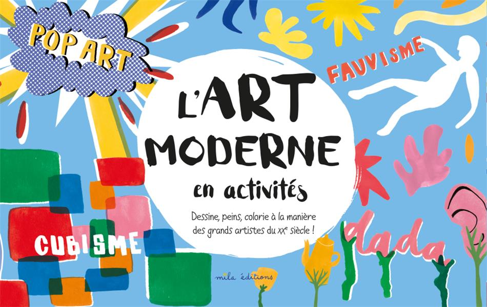 ART MODERNE EN ACTIVITES (L')