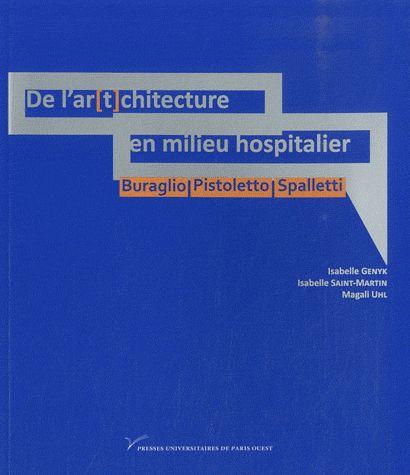 DE L'AR[T]CHITECTURE EN MILIEU HOSPITALIER. BURAGLIO, PISTOLETTO, SPA LLETTI. ART CONTEMPORAIN, MORT