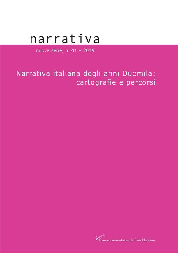 NARRATIVA, N  41 - 2019. NARRATIVA ITALIANA DEGLI ANNI DUEMILA: CARTO GRAFIE E PERCORSI