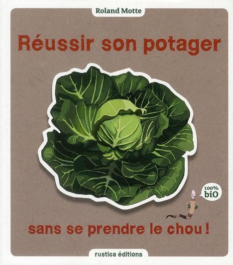 REUSSIR SON POTAGER SANS SE PRENDRE LE CHOU !