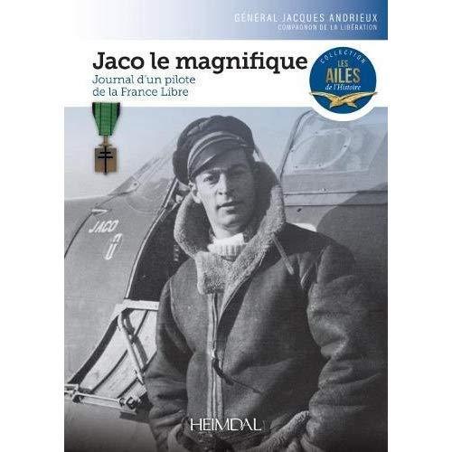 JACO LE MAGNIFIQUE_ JOURNAL D'UN PILOTE DE LA FRANCE LIBRE