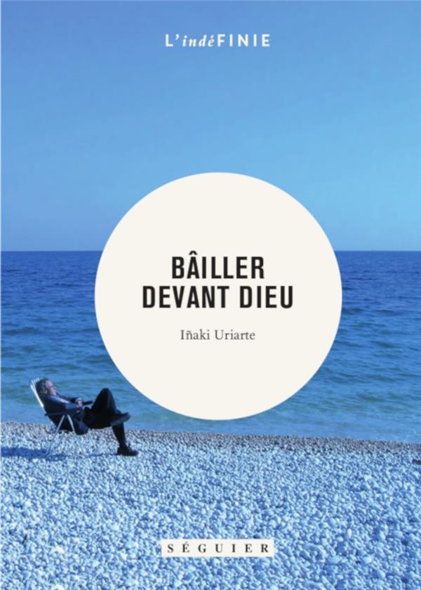 BAILLER DEVANT DIEU - JOURNAL 1999-2010