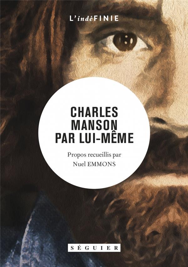 CHARLES MANSON PAR LUI-MEME