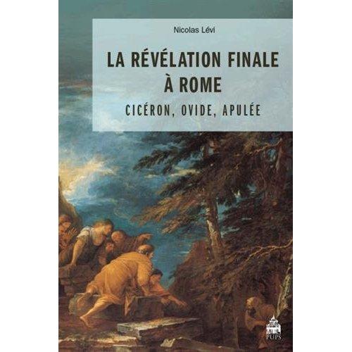 REVELATION FINALE A ROME CICERON OVIDE APULEE
