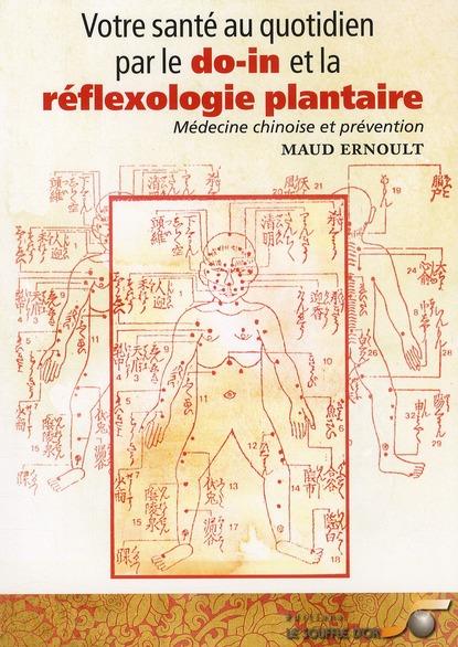 SANTE AU QUOTIDIEN PAR LE DO-IN ET LA REFLEXOLOGIE PLANTAIRE (VOTRE)