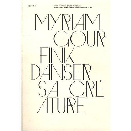 MYRIAM GOURFINK - DANSER SA CREATURE