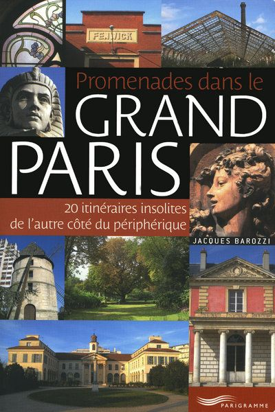 PROMENADES DANS LE GRAND PARIS