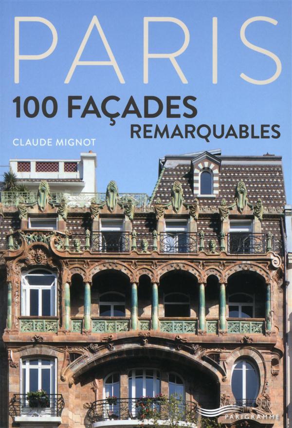 PARIS - 100 FACADES REMARQUABLES