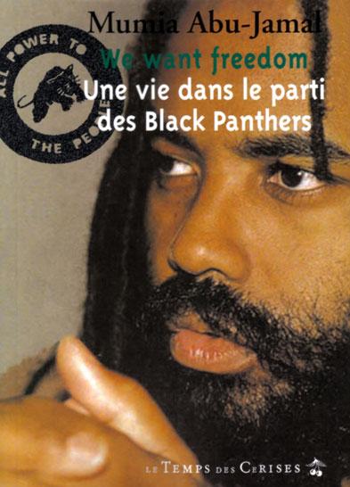 WE WANT FREEDOM - UNE VIE DANS LE PARTI DES BLACK PANTHERS