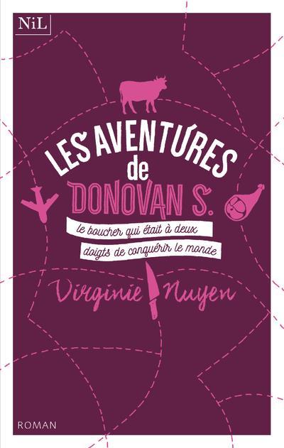 LES AVENTURES DE DONOVAN S., LE BOUCHER QUI ETAIT A DEUX DOIGTS DE CONQUERIR LE MONDE