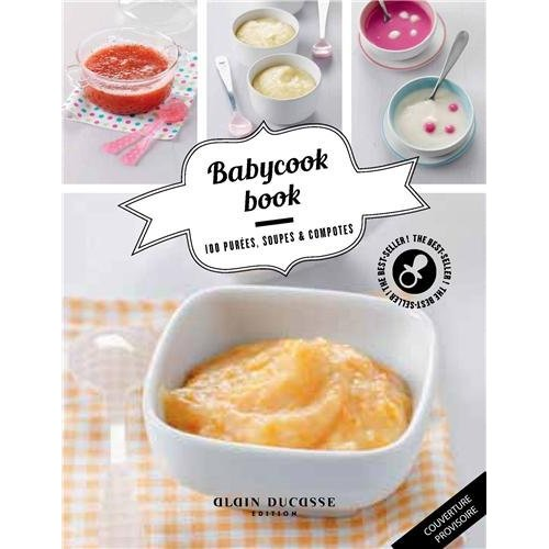 BABYCOOK BOOK - 100 PUREES, SOUPES ET COMPOTES