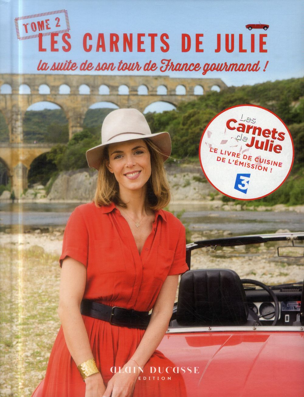 LES CARNETS DE JULIE - LA SUITE DE SON TOUR DE FRANCE GOURMAND !