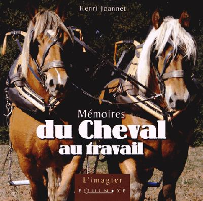 MEMOIRES DU CHEVAL AU TRAVAIL