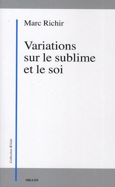 VARIATIONS SUR LE SUBLIME ET LE SOI