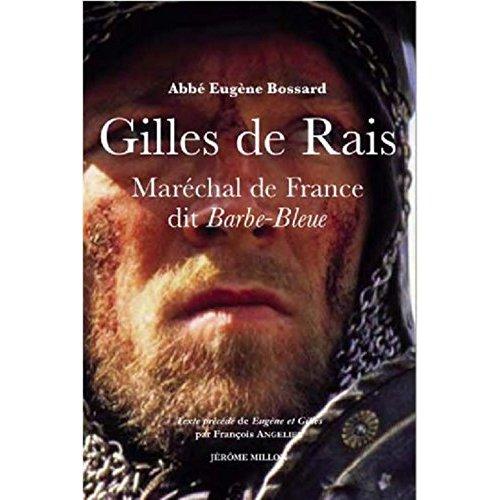GILLES DE RAIS - MARECHAL DE FRANCE, DIT BARBE BLEUE