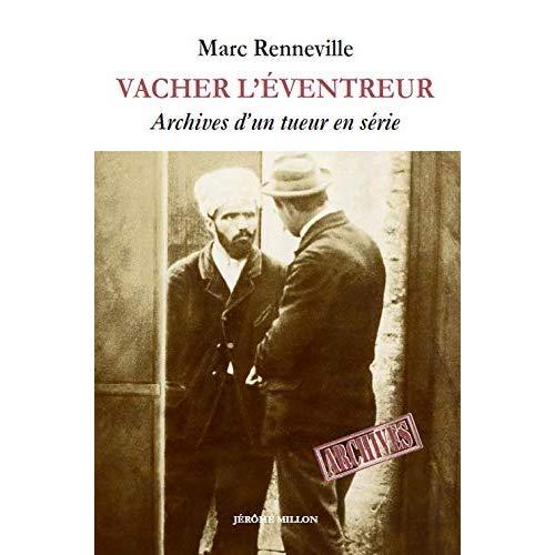 VACHER L EVENTREUR -  ARCHIVES D UN TUEUR EN SERIE