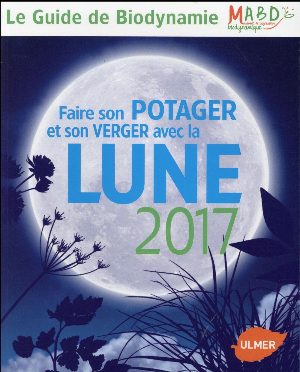 FAIRE SON POTAGER ET SON VERGER AVEC LA LUNE 2017