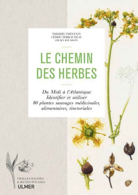 LE CHEMIN DES HERBES - DU MIDI A L'ATLANTIQUE