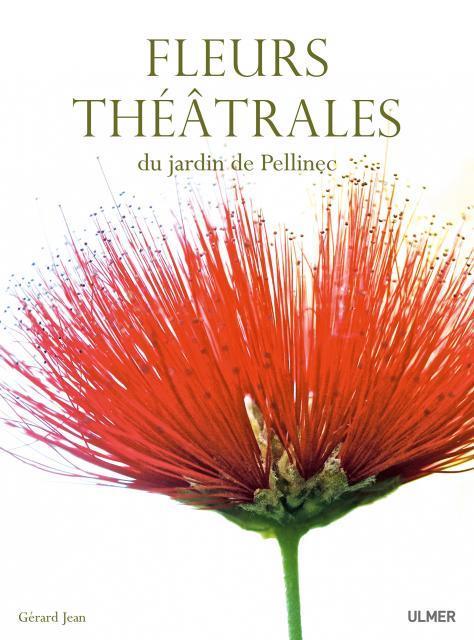 FLEURS THEATRALES - AU JARDIN DE PELLINEC