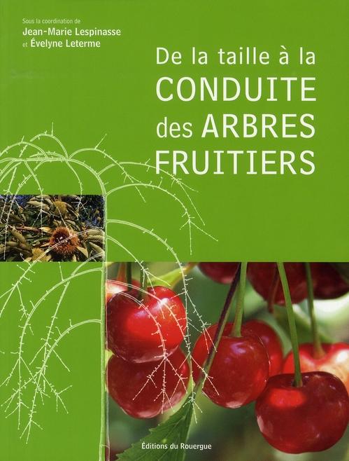 DE LA TAILLE A LA CONDUITE DES ARBRES FRUITIERS (NE)
