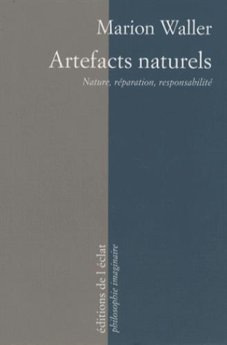 ARTEFACTS NATURELS - NATURE, REPARATION, RESPONSABILITE