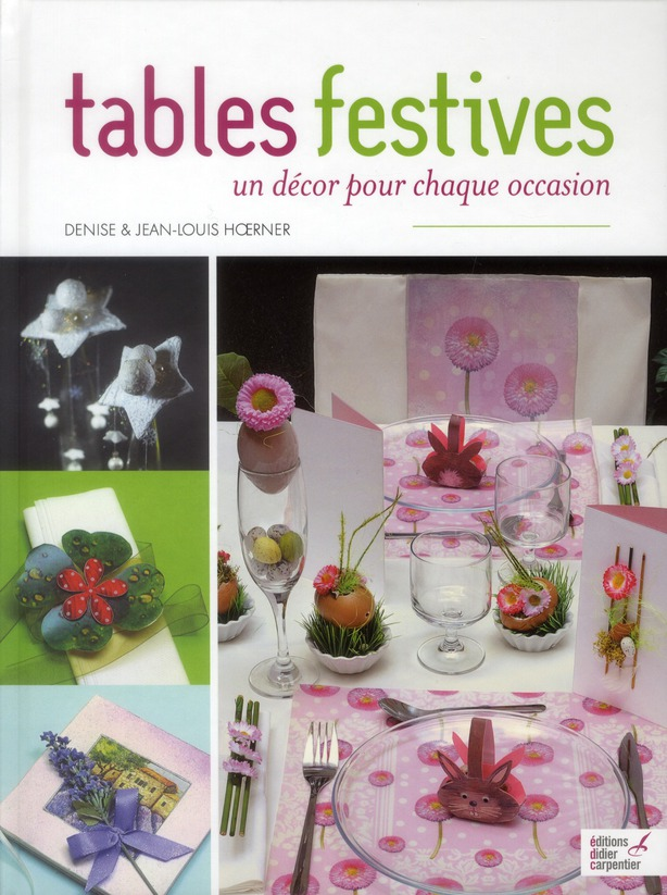 TABLES FESTIVES. UN DECOR POUR CHAQUE OCCASION