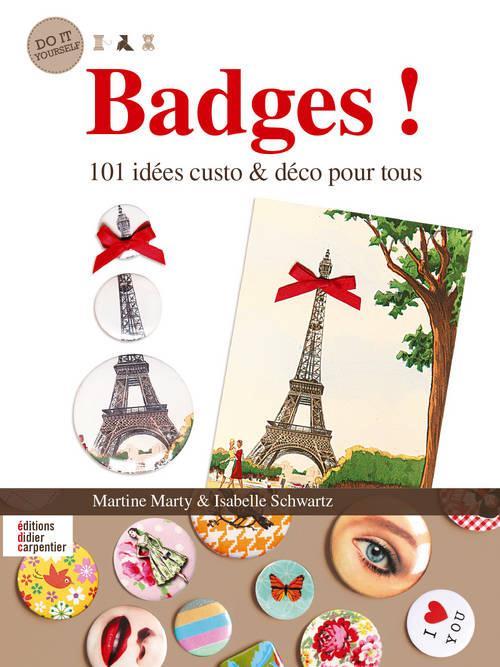 BADGES ! 101 IDEES CUSTO ET DECO POUR TOUS