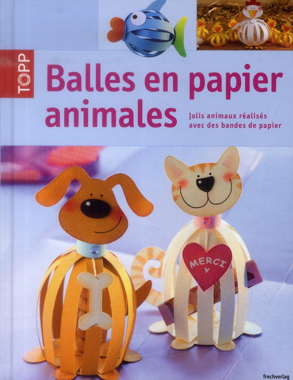BALLES EN PAPIER ANIMALES. JOLIS ANIMAUX REALISES AVEC ...