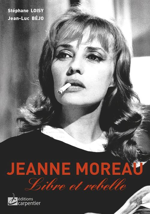 JEANNE MOREAU, DESTIN D'ACTRICE