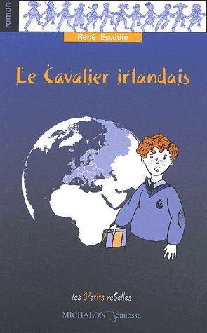 LE CAVALIER IRLANDAIS - LES PETITS REBELLES N1