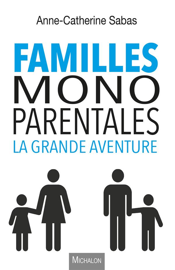 FAMILLES MONOPARENTALES, LA GRANDE AVENTURE
