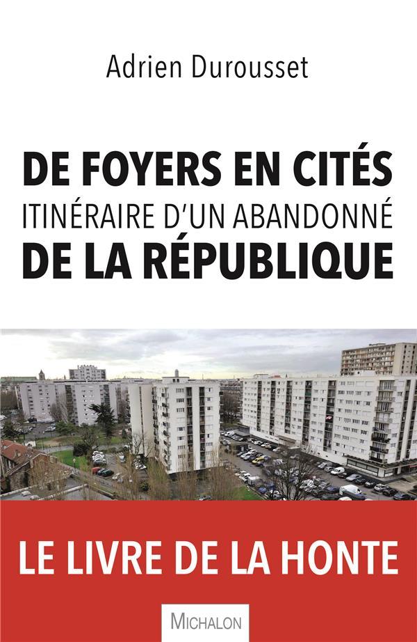 DE FOYERS EN CITES, ITINERAIRE D'UN ABANDONNE DE LA REPUBLIQUE