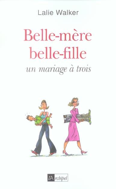 BELLE-MERE, BELLE-FILLE : UN MARIAGE A TROIS