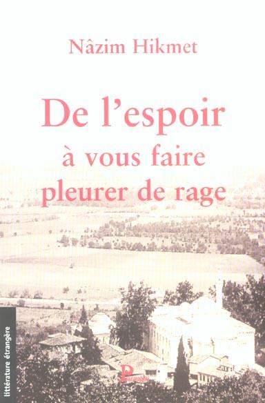 DE L'ESPOIR A VOUS FAIRE PLEURER DE RAGE
