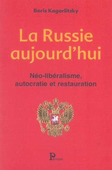 NEOLIBERALISME, AUTOCRATIE ET RESTAURATION : LA RUSSIE AUJOURD'HUI