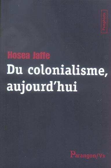 DU COLONIALISME AUJOURD'HUI