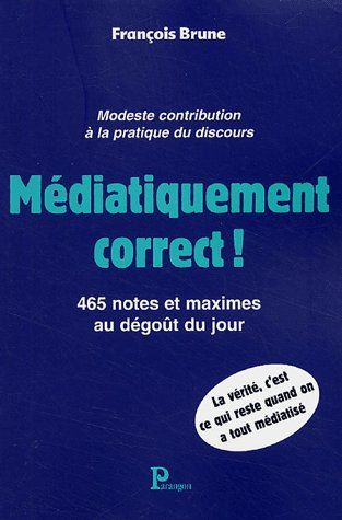 MEDIATIQUEMENT CORRECT!