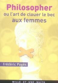 PHILOSOPHER OU L'ART DE CLOUER LE BEC AUX FEMMES