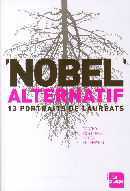 NOBEL ALTERNATIF - 13 PORTRAITS DE LAUREATS